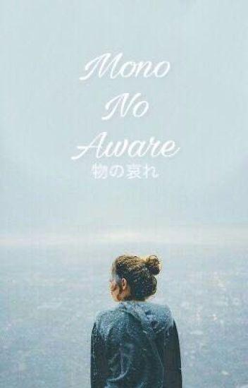 Mono No Aware (物の哀れ) - c h...