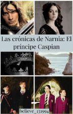 Las Crónicas De Narnia: El príncipe Caspian [2] by believe_131994