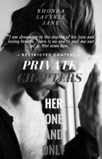 HER ONE AND ONLY (PRIVATE CHAPTERS) by RhondaLaVyrleJane20
