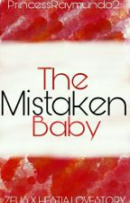 THE MISTAKEN BABY by PrincessRaymundo2