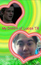 My Dream of Lucas Till by ReganBarker7