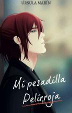 Mi pesadilla pelirroja [Fanfic CDM] [Castiel x Sucrette] by Ursi98
