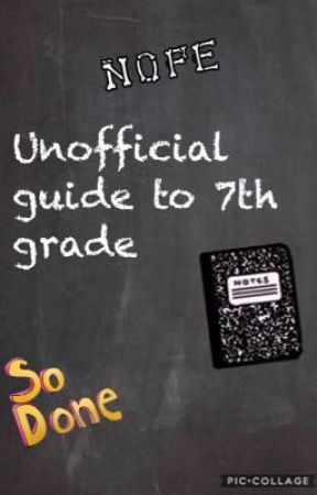 Unofficial guide to 7th grade  by Prickly_Pear46