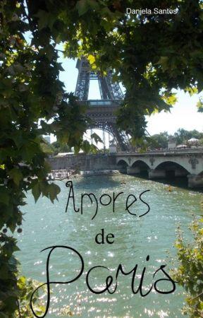 Amores de Paris by Danielaswriting