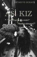 ASİ KIZ  by sumeyyedrm