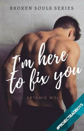 I'm Here to Fix You - Broken Souls Series #2 by TheWritingWolf1
