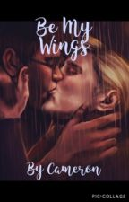 Be My Wings {drarry} by cameronn__