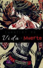 Cuestión de vida o muerte (Yaoi) by Furia_Rosita
