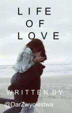 Life of Love by DarZwyciestwa