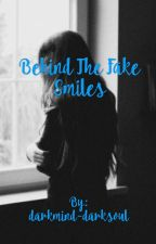 Behind The Fake Smiles  by jxehyunnn