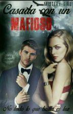 Casada Con Un Mafioso by mysterily-Girl