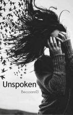Unspoken by beccaann13