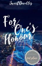 For One's Honour | | Under editing by SweetDoodles