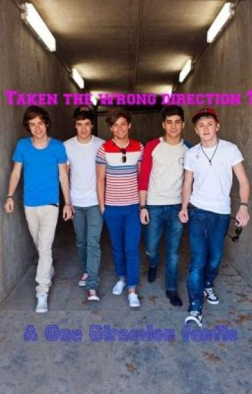 Taken the wrong direction ? ~(One Direction FanFic)~ by MrsAmiStylinson