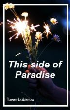 This side of paradise by suga-hobii