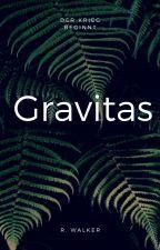 Gravitas - Der Krieg beginnt by walkerrose