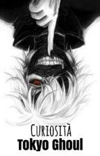 Curiosità su Tokyo Ghoul by SpencerJHarvey