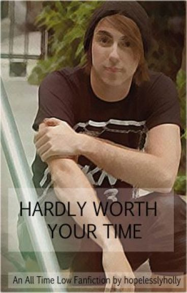 Hardly Worth Your Time