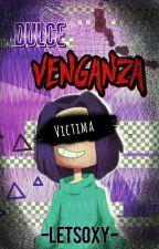 ❝Dulce Venganza.❞ -Fnafhs. by -LetsOxy-