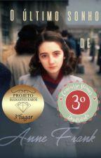 O último sonho de Anne Frank by GeovannaFerreiraS