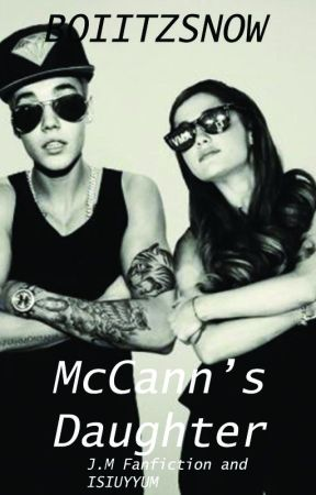 McCann's Daughter // J.M Fanfiction and ISIUYYUM Fanfiction by boiitzsnow