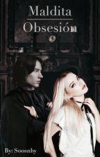 Maldita Obsesión {Severus Snape} by Soosnby