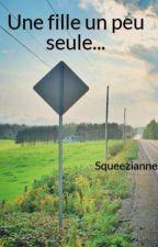 Une fille un peu seule... by Squeezianne