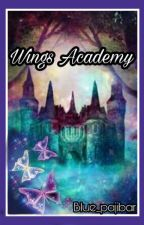 Wings Academy #watty2017 (Completed) by blue_pajibar