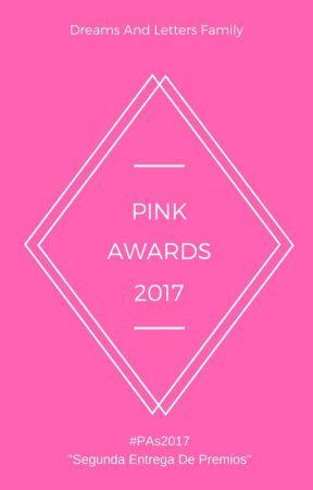 Pink Awards 2017.   Cerrados. Ganadores Anunciados. by DreamsAndLetters-
