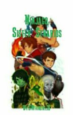 Ninjago: Sister Senarios  by DWfangirl16