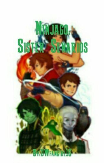 Ninjago: Sister Senarios