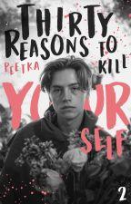 30 reasons to kill yourself by petra_viragova