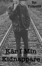 Kär i min kidnappare by Tulan03