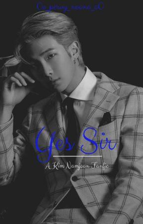 Yes Sir (Namjoon Fanfic) ✔ by 0o_pervy_noona_o0