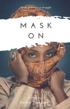 MASK ON ✔ by ChloroQueen_