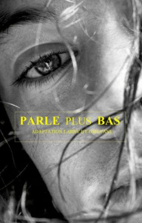 PARLE PLUS BAS  (version Larry) by omeyane