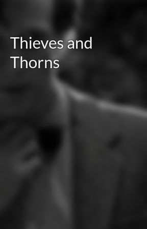 Thieves and Thorns by BoysInBooksRBetter13