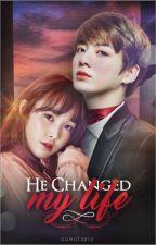 He changed my life||J.JK by sousoubaekhyun