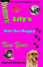 The World According to Lily: Lily's Not-So-Happy New Year (#1) by HannahCarberry