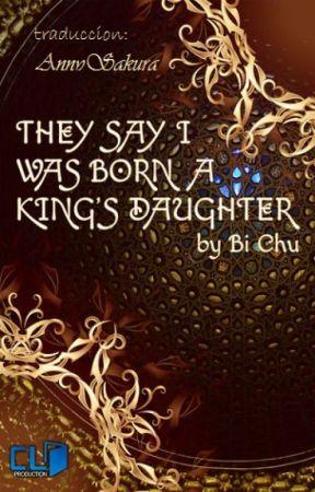 Ellos dicen que nací como la hija del rey by AnnySakura