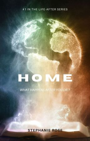 Home ✔ (book one in the LIFE-AFTER series) by StephRose1201