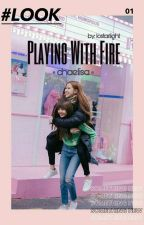 Playing With Fire || ChaeLisa ✔ by lostarlight