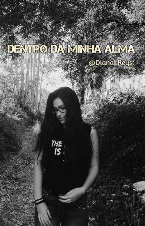 Dentro da minha alma by Diana_Reys