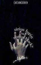 sirius lupin or remus black? || wolfstar (jily) by BlackPanda1901