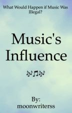 Music's influence  by moonwriterss