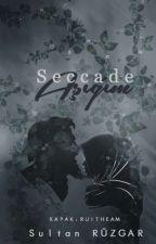 Seccade Aşığım(Yeniden Yazılıyor) by acemi_1_yazar42