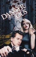 Dangerous ➸harry s. by harrysfxck