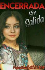 2_ENCERRADA /SIN SALIDA\ [LUTTEO] by --ValSCCALTTO--