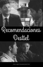 RECOMENDACIÓN : FANFICS DESTIEL [ESPAÑOL] by abejitaxwinchester