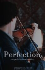 Perfection  - [Sin Editar] by MurderLindemann